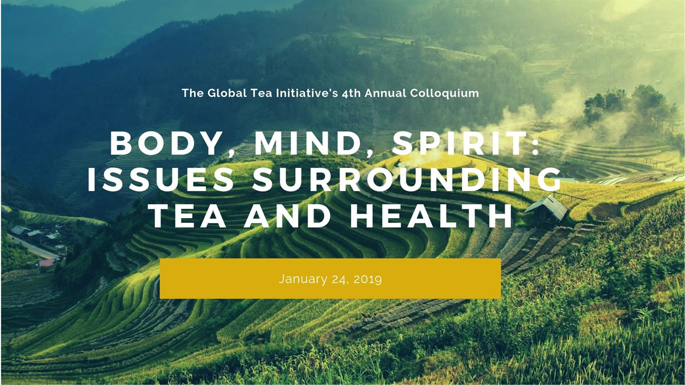 "GTI Colloquium: ""Body, Mind, Spirit: Issues Surrounding Tea and Health"""