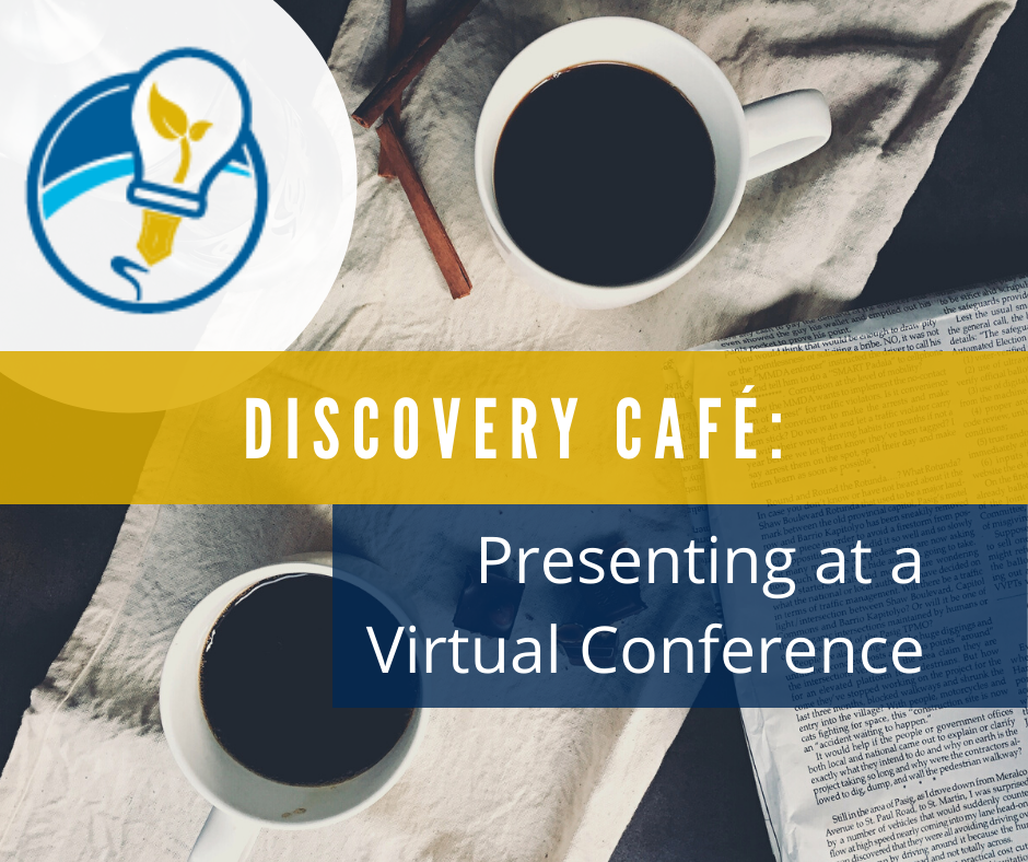 Discovery Café: Presenting at a Virtual Conference