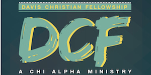 Davis Christian Fellowship's Preview Night